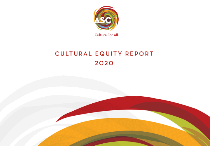 Arts and Science Council Cultural Equity Report 2020